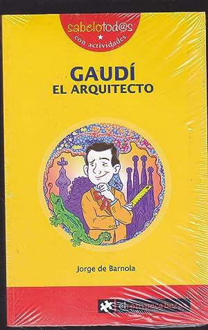 GAUDI El arquitecto (Colecc Sabelotodos) Libro con actividades - nuevo/ a partir de los 9 a&...