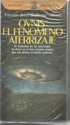 OVNIS EL FENOMENO ATERRIZAJE El fenómeno de: VICENTE JUAN BALLESTER