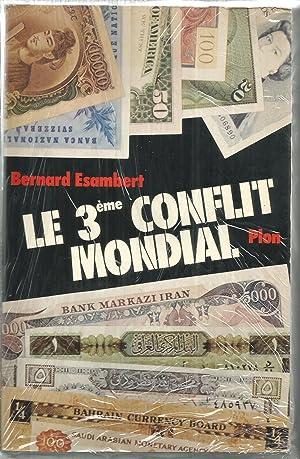 LE 3eme CONFLIT MONDIAL (La Tercera Guerra Mundial) Libro en francés: BERNARD ESAMBERT