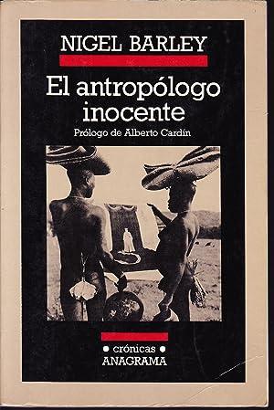 EL ANTROPOLOGO INOCENTE Notas desde una choza: NIGEL BARLEY Prólogo
