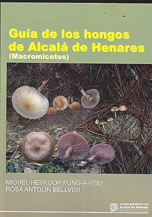 GUIA DE LOS HONGOS DE ALCALA DE HENARES (Macromicetes) Fotos color -dibujos: MICHEL HEYKOOP ...