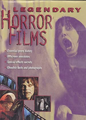 LEGENDARY HORROR FILMS-Essential genre history/offscreen anecdotes/Special effects: PETER GUTTMACHER