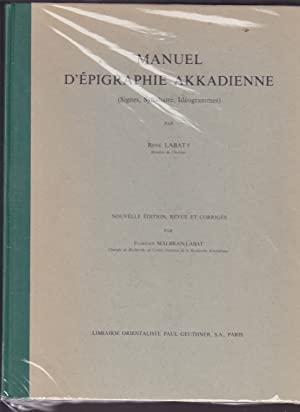 MANUEL D EPIGRAPHIE AKKADIENNE Signes-Syllabaire-Ideogrammes (MANUAL SILABARIO: RENE LABAT -