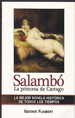 SALAMBO La princesa de Cartago: GUSTAVE FLAUBERT Trad Anibal Froufe