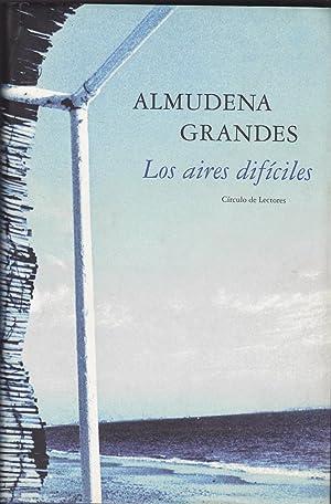 LOS AIRES DIFICILES: ALMUDENA GRANDES