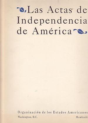 LAS ACTAS DE INDEPENDENCIA DE AMERICA (Facsimil: SECRETARIA GENERAL DE