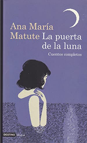 LA PUERTA DE LA LUNA (Cuentos completos): ANA MARIA MATUTE