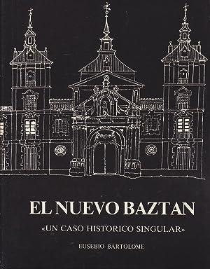 EL NUEVO BAZTAN. Un caso histórico singular: EUSEBIO BARTOLOME LLORENTE