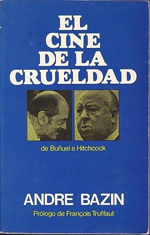 EL CINE DE LA CRUELDAD De Buñuel a Hitchcpck. (Eric von Stroheim-Carl Th. Dreyer-Preston ...