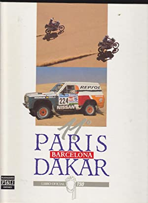 11° PARIS, BARCELONA, DAKAR: Libro Oficial TSO 8Ilustrado con fotos color MAPA): JAVIER DEL ...