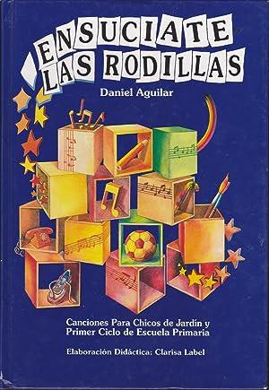 ENSUCIATE LAS RODILLAS Canciones para chicos de Jardín y Primer Ciclo de Escuela Primaria (...