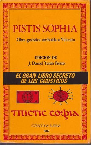 PISTIS SOPHIA : Obra gnostica atribuida a Valentin (colec Alatar)Prólogo de Javier Corcuera ...