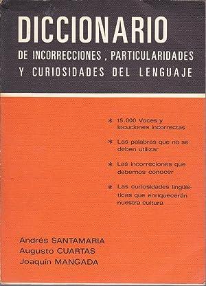 DICCIONARIO DE INCORRECCIONES PARTICULARIDADES Y CURIOSIDADES DEL LENGUAJE (15000 voces y ...