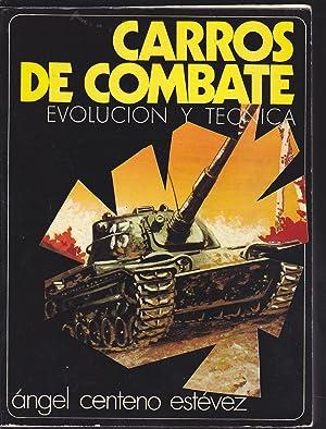 CARROS DE COMBATE Evolución y técnica (declarado: ANGEL CENTENO ESTEVEZ