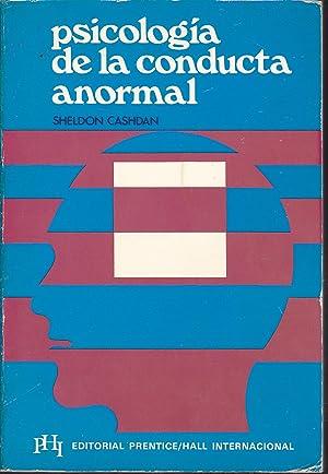 PSICOLOGIA DE LA CONDUCTA ANORMAL (Ilustrado con dibujos, diagramas y tablas b/n): SHELDON ...