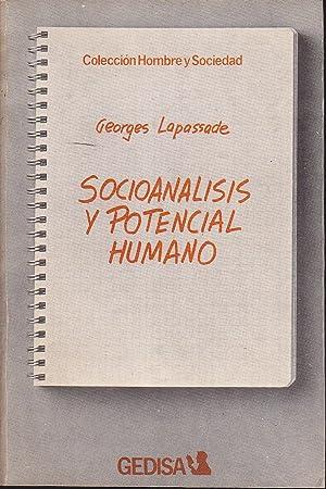 SOCIOANALISIS Y POTENCIAL HUMANO 1ªEDICION (Colecc Hombre y Sociedad): GEORGES LAPASSADE