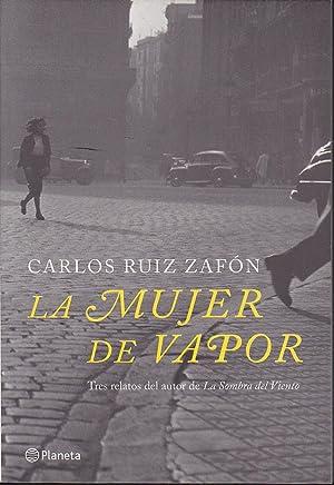 LA MUJER DE VAPOR (Tres relatos inéditos única publicación) edición ESPECIAL no venal Inédito-único...