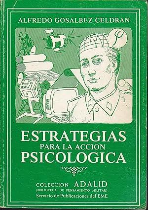 ESTRATEGIAS PARA LA ACCION PSICOLOGICA (Biblioteca de: ALFREDO GOSALBEZ CELDRAN