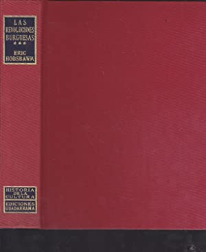LAS REVOLUCIONES BURGUESAS - EUROPA 1789-1848 (Historia: ERIC J. HOBSBAWM