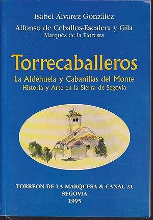 TORRECABALLEROS Aldehuela y Cabanillas del Monte - HISTORIA Y ARTE EN LA SIERRA DE SEGOVIA ...