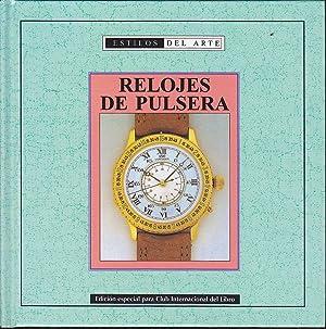 RELOJES DE PULSERA (colecc Estilos del Arte) Ilustrado fotos en color: AUTORES EDITORIAL