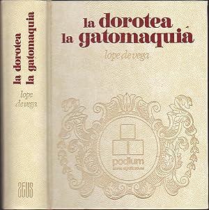 LA DOROTEA -LA GATOMAQUIA (Colecc Podium) 1ªEDICION: LOPE DE VEGA