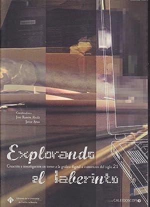 EXPLORANDO EL LABERINTO Creación e investigación en: RICARDO CADENAS-GONZALO PUCH-JAIME