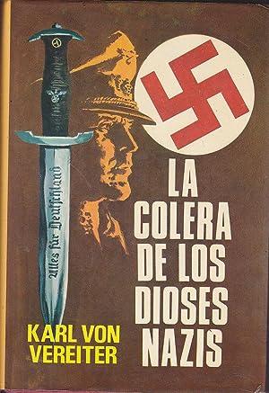 LA COLERA DE LOS DIOSES NAZIS 1ªEDICION: KARL VON VEREITER