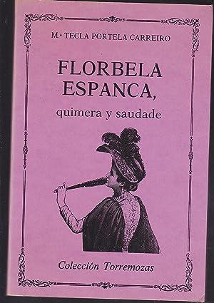 FLORBELA ESPANCA QUIMERA Y SAUDADE- (ANTOLOGIA DE: FLORBELA ESPANCA Introducción