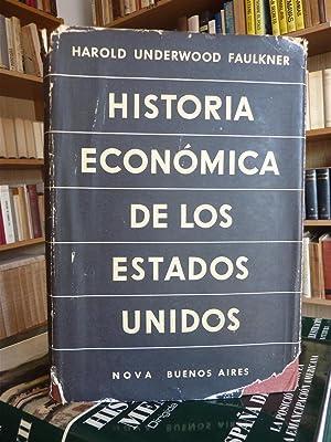 HISTORIA ECONOMICA DE LOS ESTADOS UNIDOS: Harold Underwood Faulkner