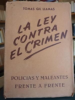LA LEY CONTRA EL CRIMEN POLICIAS Y MALEANTES FRENTE A FRENTE: Tomas Gil Llamas