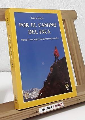 Por el camino del Inca. Odisea de: Karin Muller