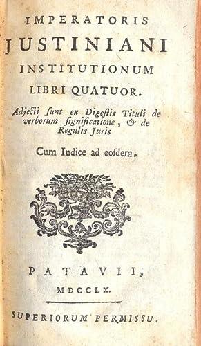 Institutionum. Libri Quatuor. Adjecti sunt ex Digestis: JUSTINIANI IMPERATORIS.