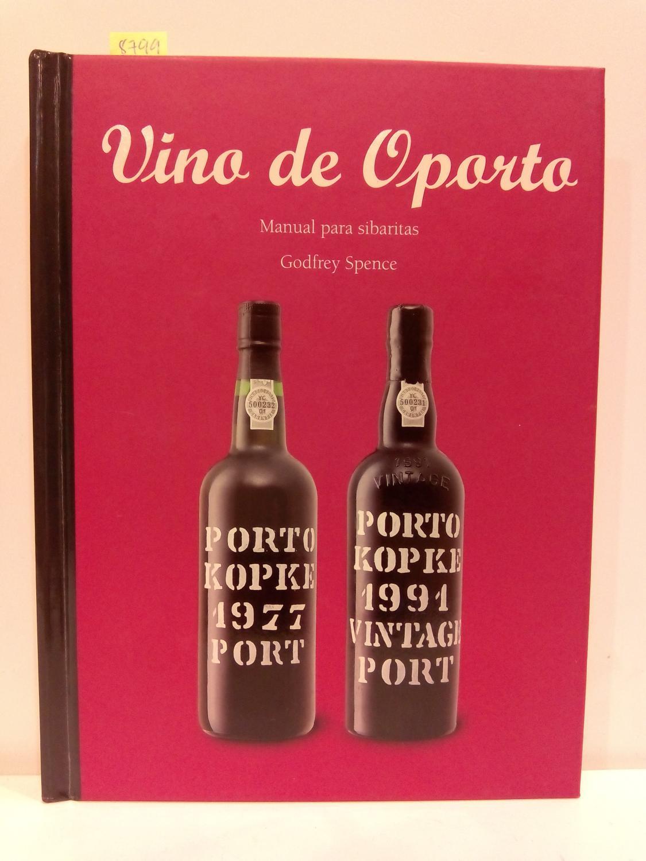Vino de Oporto. Manual para sibaritas: Spence, Godfrey