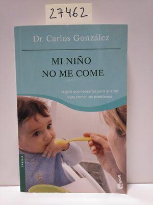 MI NIÑO NO ME COME - GONZÁLEZ, CARLOS