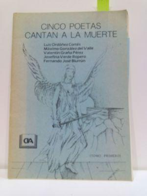 CINCO POETAS CANTAN A LA MUERTE (TOMO: ORDÓÑEZ CORTÉS, LUIS;