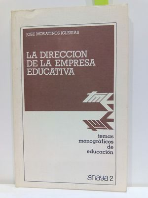 LA DIRECCION DE LA EMPRESA EDUCATIVA