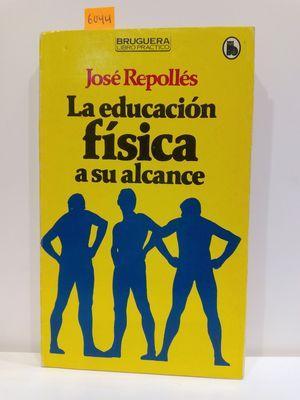 LA EDUCACIÓN FÍSICA A SU ALCANCE: REPOLL'ES, JOSÉ