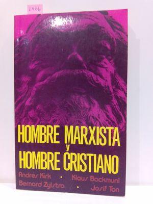 HOMBRE MARXISTA Y HOMBRE CRISTIANO: KIRK, ANDRÉS; BOCKMUNL,