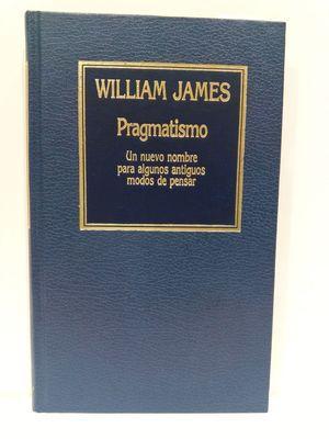 PRAGMATISMO. COLECCIÓN HISTORIA DEL PENSAMIENTO, NÚMERO 43: WILLIAM JAMES