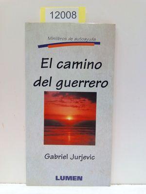 EL CAMINO DEL GUERRERO (COLECCIÓN MINILIBROS DE: JURJEVIC, GABRIEL