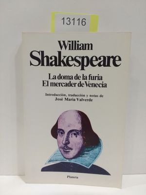 LA DOMA DE LA FURIA/EL MERCADER DE: SHAKESPEARE, WILLIAM