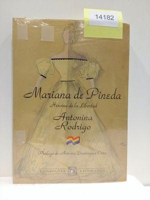 MARIANA DE PINEDA : HEROÍNA DE LA: RODRIGO, ANTONINA