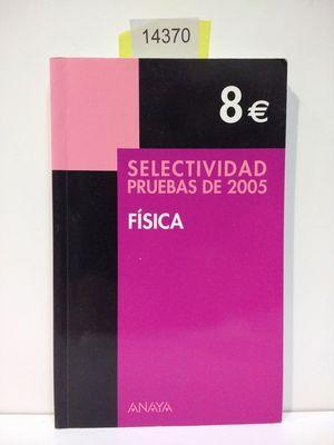 SELECTIVIDAD, FÍSICA. PRUEBAS 2005: GARCÍA ÁLVAREZ, MARÍA