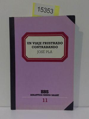 VIAJE FRUSTADO, UN. CONTRABANDO: PLA, JOSEP