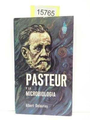 PASTEUR Y LA MICROBIOLOGIA: DELAUNAY, ALBERT