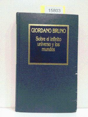 SOBRE EL INFINITO UNIVERSO Y LOS MUNDOS: GIORDANO BRUNO