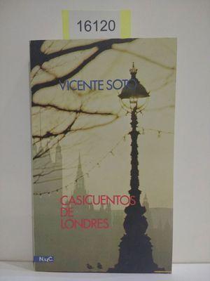 CASICUENTOS DE LONDRES: SOTO, VICENTE