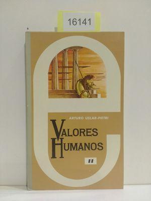 VALORES HUMANOS II: USLAR PIETRI, ARTURO