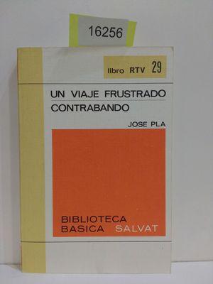 UN VIAJE FRUSTRADO/CONTRABANDO: PLA, JOSEP